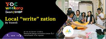 """เวิร์กช็อป Local """"write"""" zation โดย ทีม TRAWELL Zipevent"""