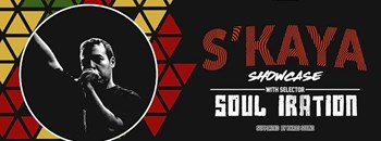 S'Kaya Showcase with Selector Soul Iration