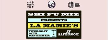 Shi Fu Miz presents La Mamie's