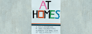 """""""AT HOMES"""" A Solo Exhibition by Orn Thongthai  Zipevent"""