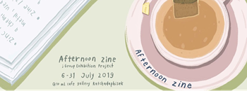 Afternoon Zine: Group Exhibition Project Zipevent