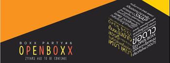 "Boxx Party ครั้งที่ 6 ""OPEN BOXX"""