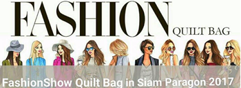 Fashionshow quiltbag in siam paragon 2017