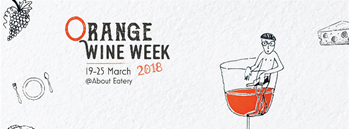 Orange Wine Week 2018 - 19 to 25 March @About Eatery